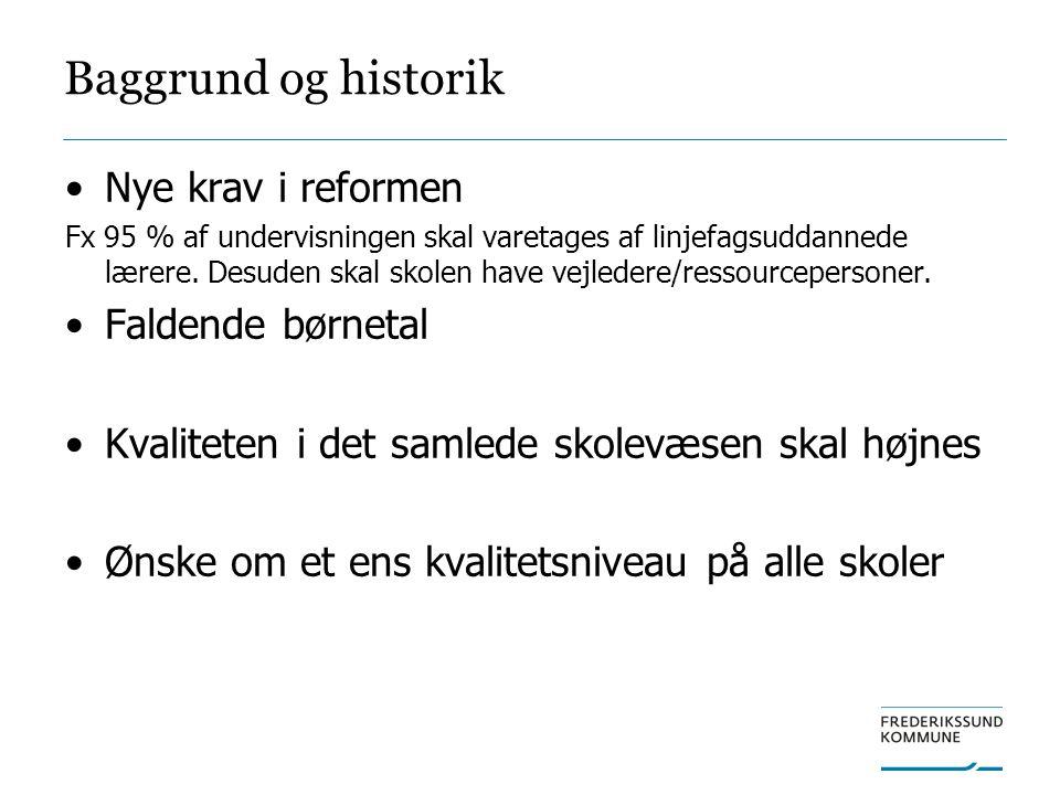 Baggrund og historik Nye krav i reformen Faldende børnetal