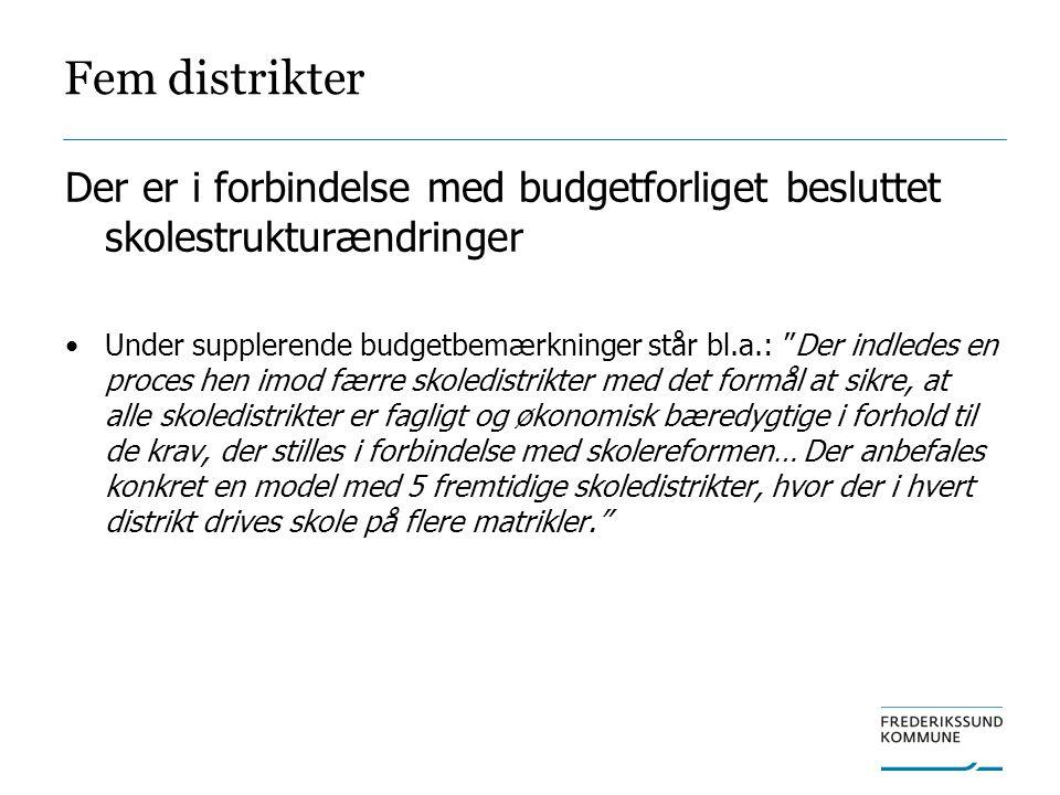 Fem distrikter Der er i forbindelse med budgetforliget besluttet skolestrukturændringer.