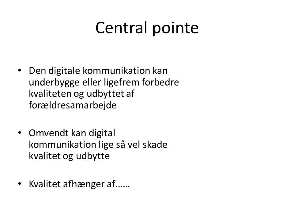 Central pointe Den digitale kommunikation kan underbygge eller ligefrem forbedre kvaliteten og udbyttet af forældresamarbejde.