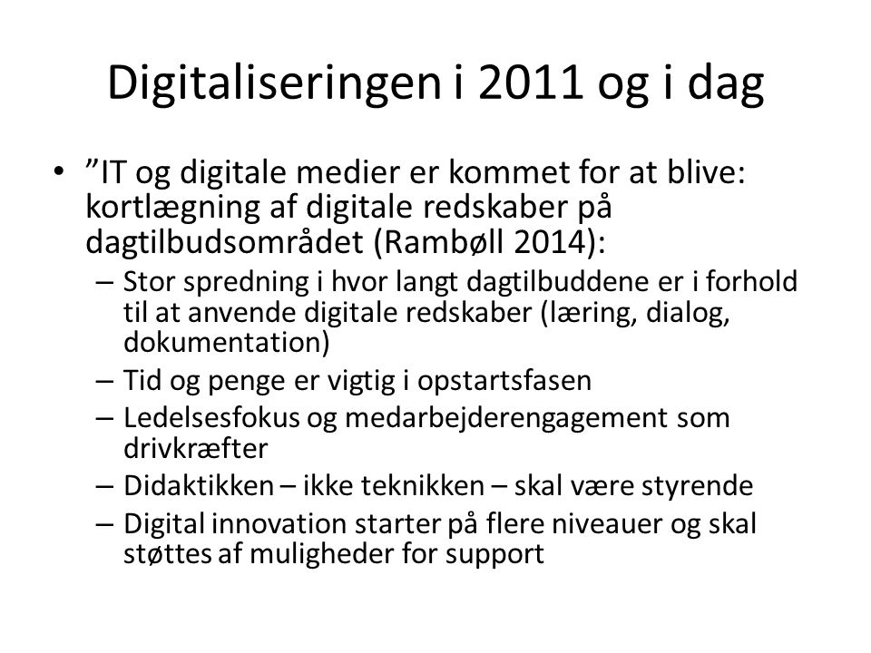 Digitaliseringen i 2011 og i dag
