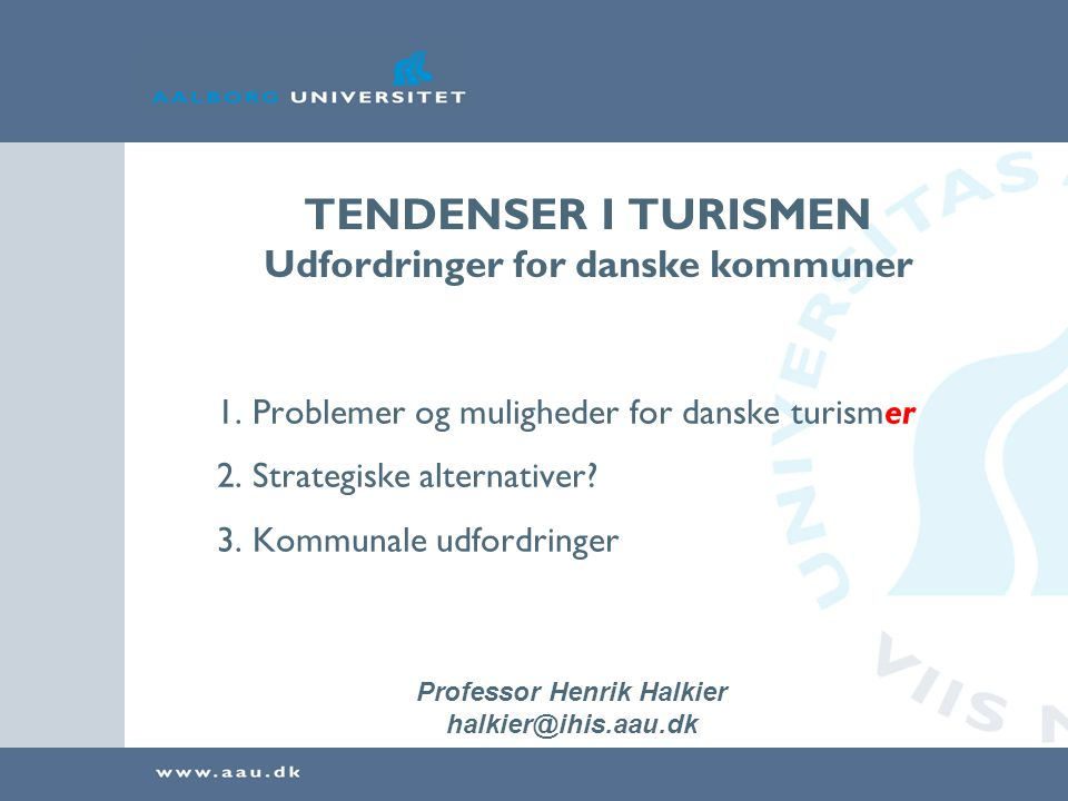TENDENSER I TURISMEN Udfordringer for danske kommuner