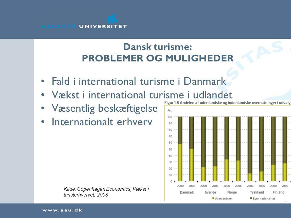 Dansk turisme: PROBLEMER OG MULIGHEDER