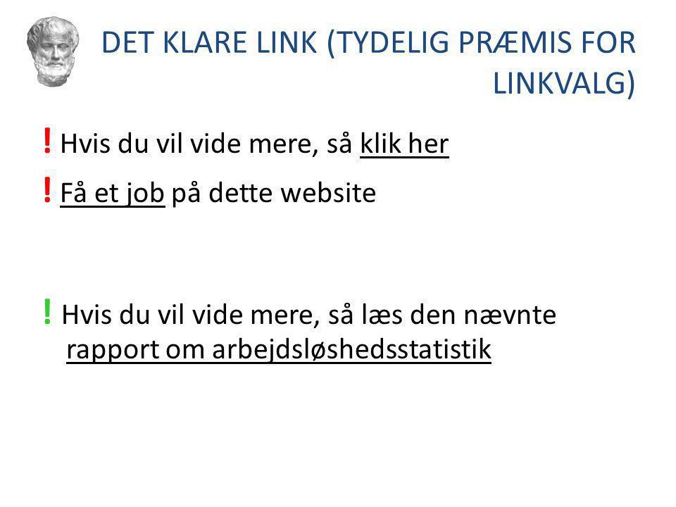 DET KLARE LINK (TYDELIG PRÆMIS FOR LINKVALG)