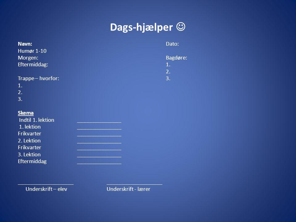 Dags-hjælper  Navn: Dato: Humør 1-10 Morgen: Bagdøre: Eftermiddag: 1.
