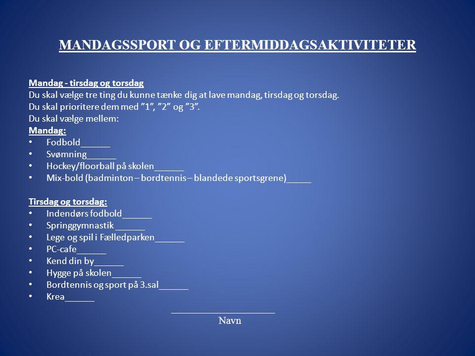 MANDAGSSPORT OG EFTERMIDDAGSAKTIVITETER