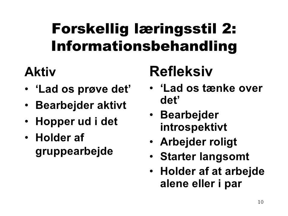 Forskellig læringsstil 2: Informationsbehandling