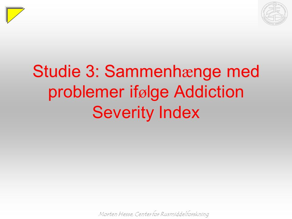 Studie 3: Sammenhænge med problemer ifølge Addiction Severity Index