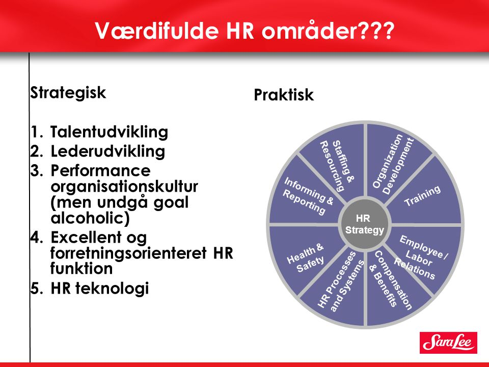 Værdifulde HR områder Strategisk Praktisk Talentudvikling