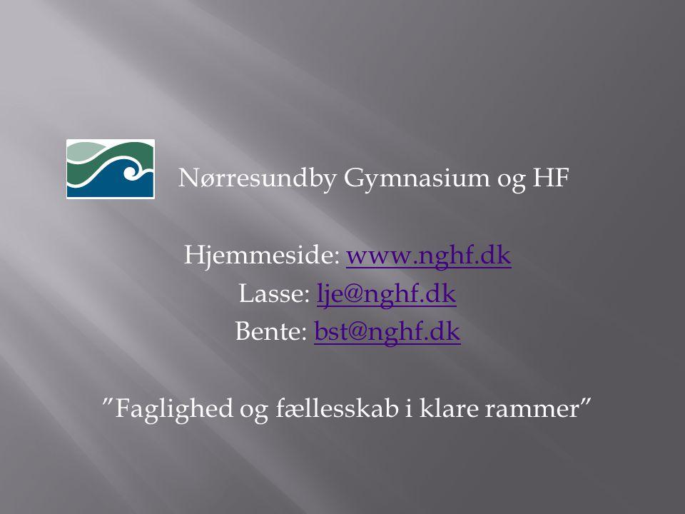 Nørresundby Gymnasium og HF Hjemmeside: www. nghf. dk Lasse: lje@nghf