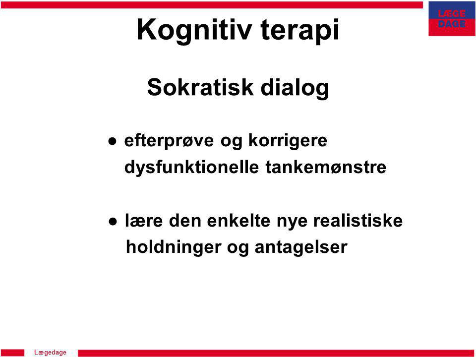 Kognitiv terapi Sokratisk dialog ● efterprøve og korrigere
