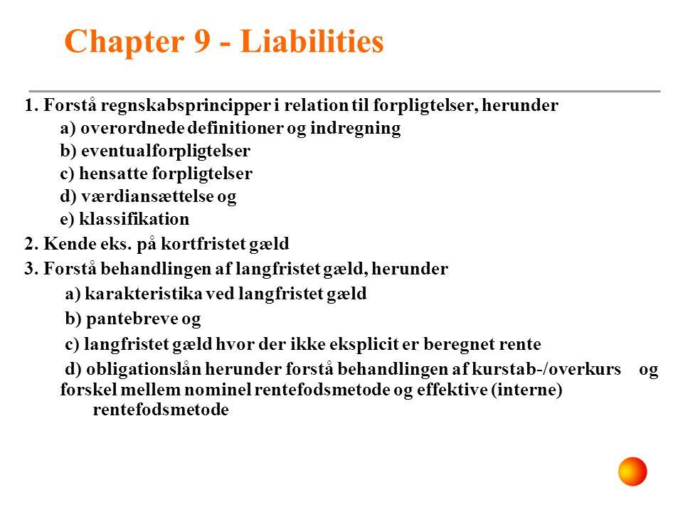 Chapter 9 - Liabilities 1. Forstå regnskabsprincipper i relation til forpligtelser, herunder. a) overordnede definitioner og indregning.