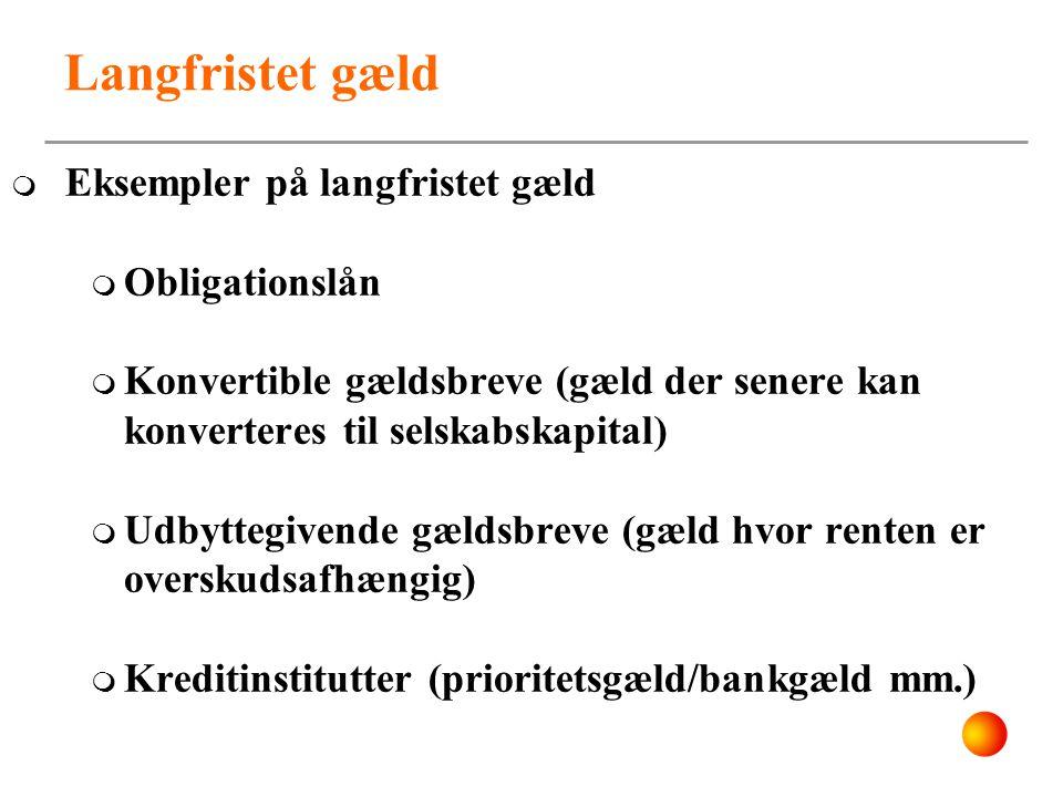 Langfristet gæld Eksempler på langfristet gæld Obligationslån