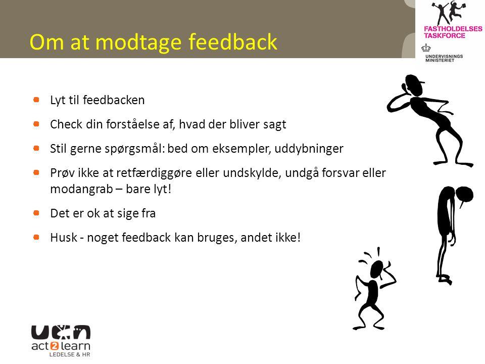 Om at modtage feedback Lyt til feedbacken