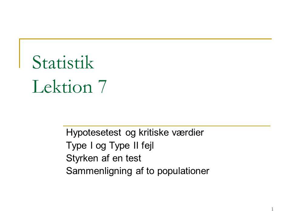 Statistik Lektion 7 Hypotesetest og kritiske værdier