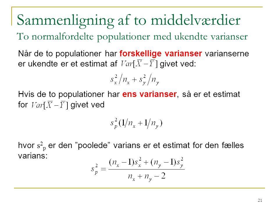 Sammenligning af to middelværdier To normalfordelte populationer med ukendte varianser