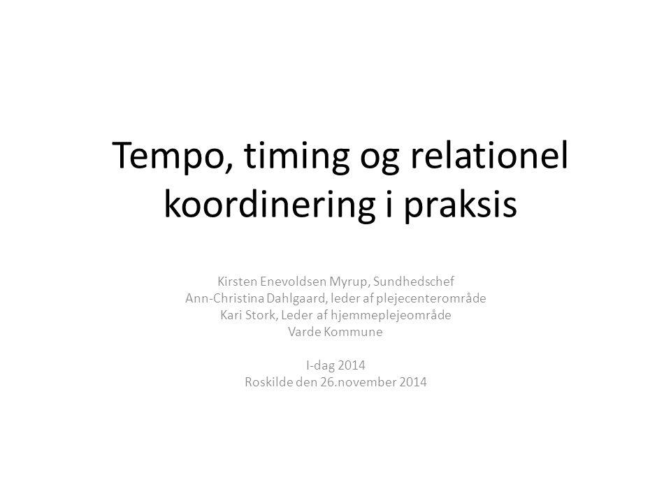 Tempo, timing og relationel koordinering i praksis