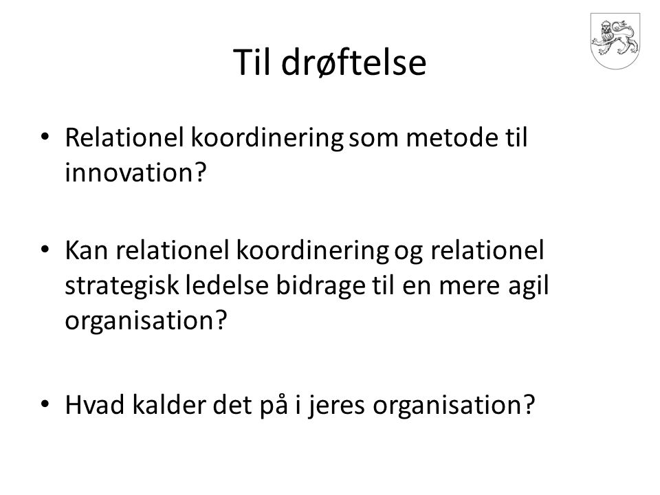 Til drøftelse Relationel koordinering som metode til innovation