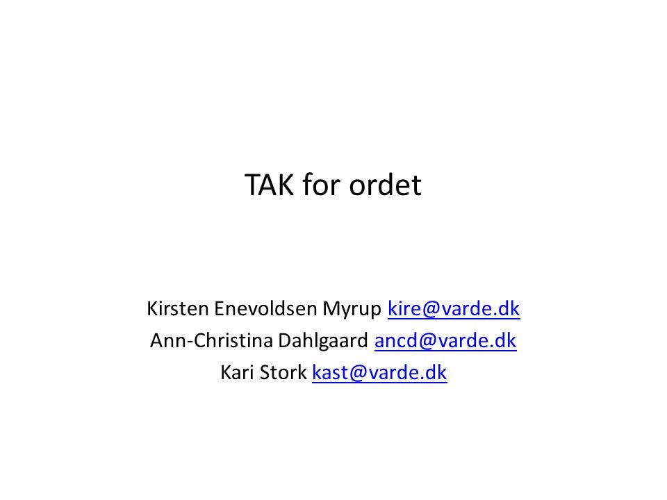 TAK for ordet Kirsten Enevoldsen Myrup kire@varde.dk
