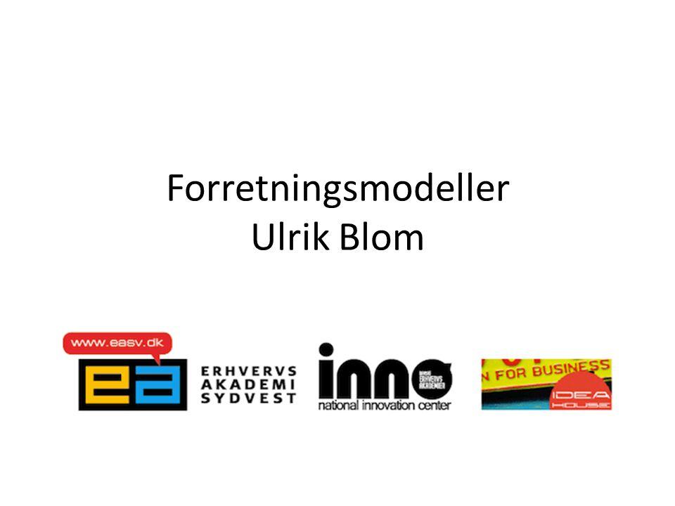 Forretningsmodeller Ulrik Blom