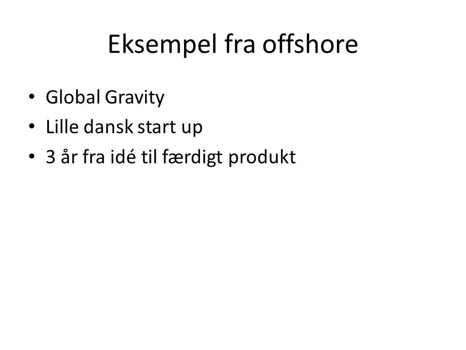 Eksempel fra offshore Global Gravity Lille dansk start up