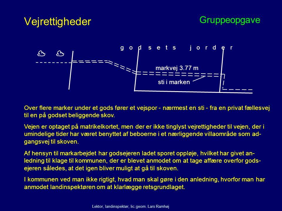Vejrettigheder Gruppeopgave g o d s e t s j o r d e r markvej 3.77 m