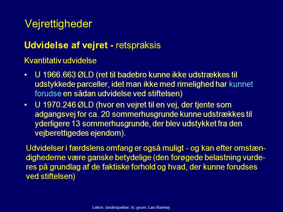 Vejrettigheder Udvidelse af vejret - retspraksis Kvantitativ udvidelse