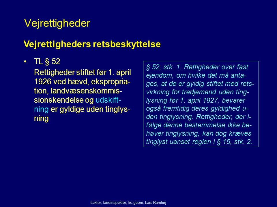 Vejrettigheder Vejrettigheders retsbeskyttelse TL § 52