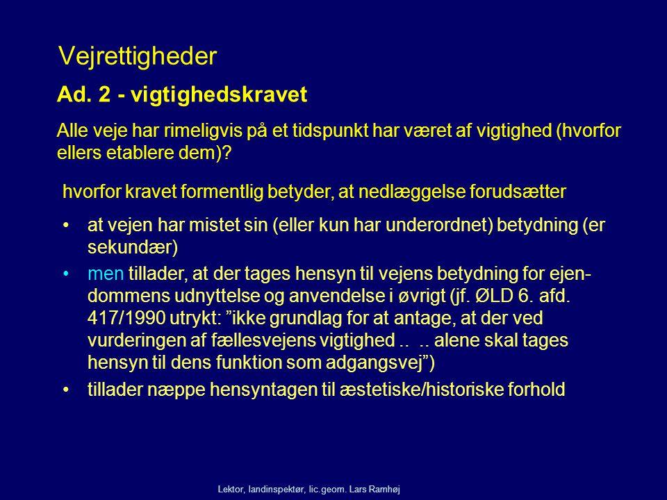 Vejrettigheder Ad. 2 - vigtighedskravet