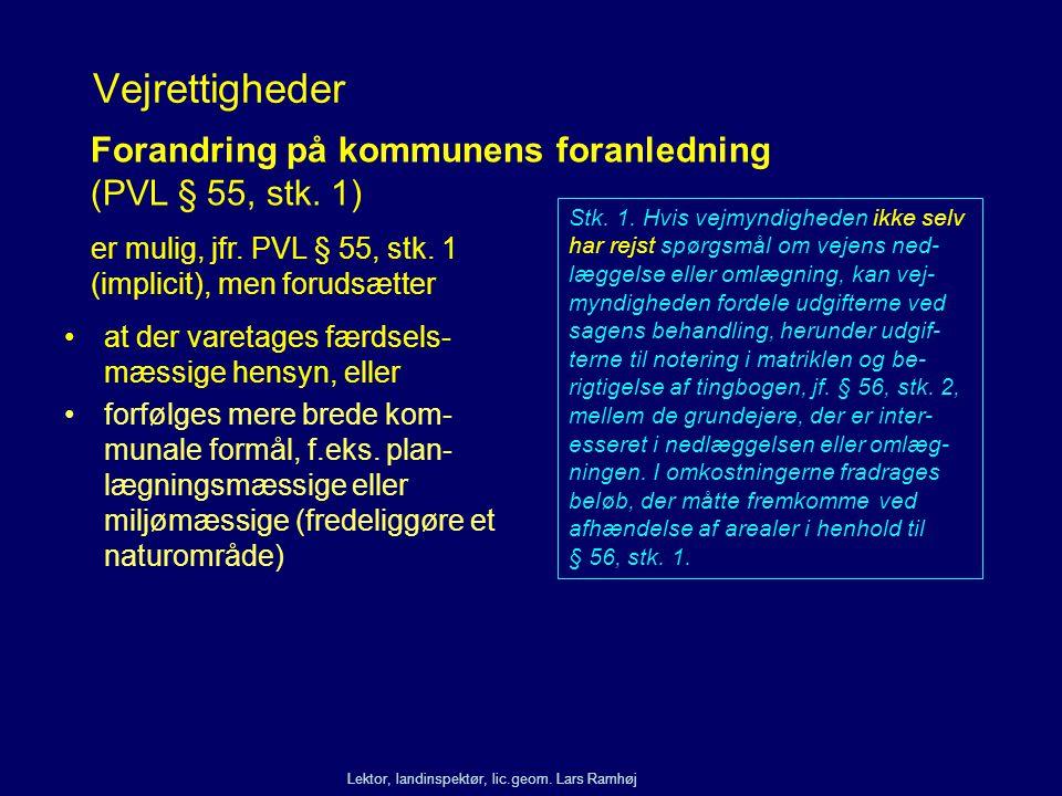 Vejrettigheder Forandring på kommunens foranledning (PVL § 55, stk. 1)