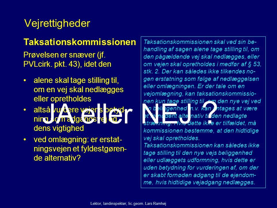 JA eller NEJ Vejrettigheder Taksationskommissionen