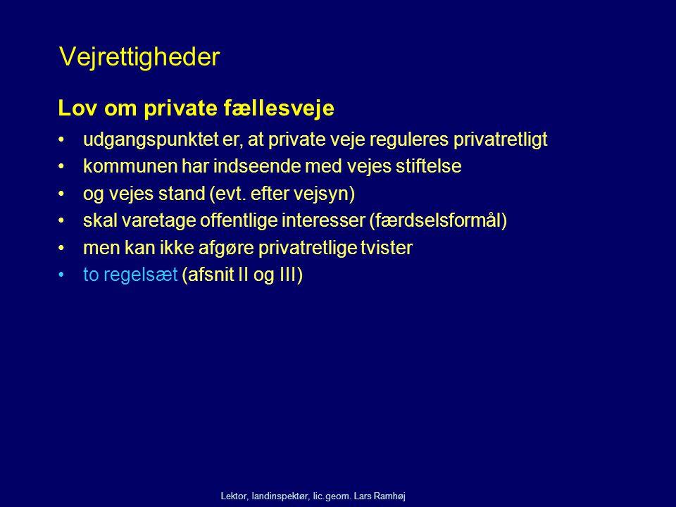Vejrettigheder Lov om private fællesveje