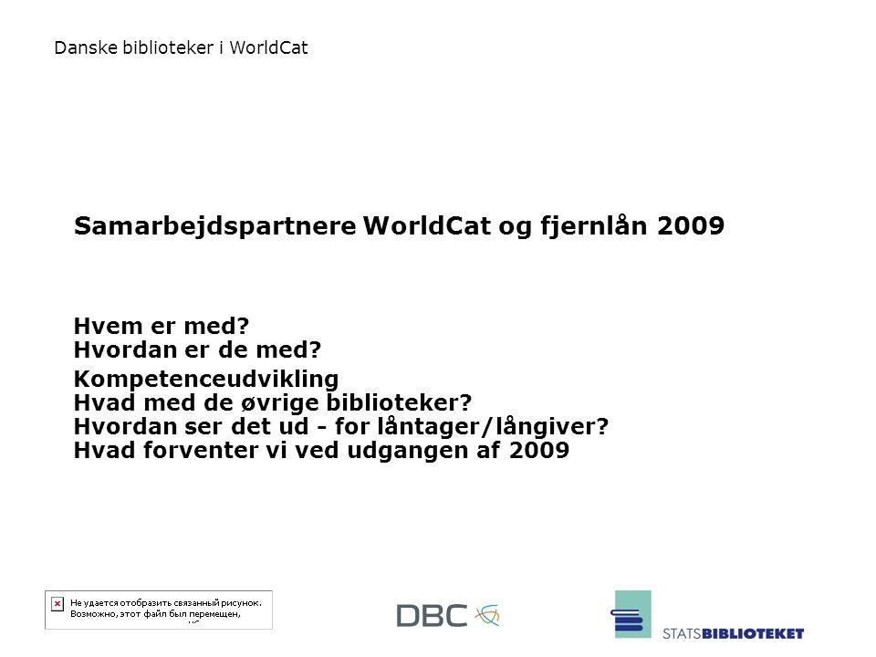 Samarbejdspartnere WorldCat og fjernlån 2009
