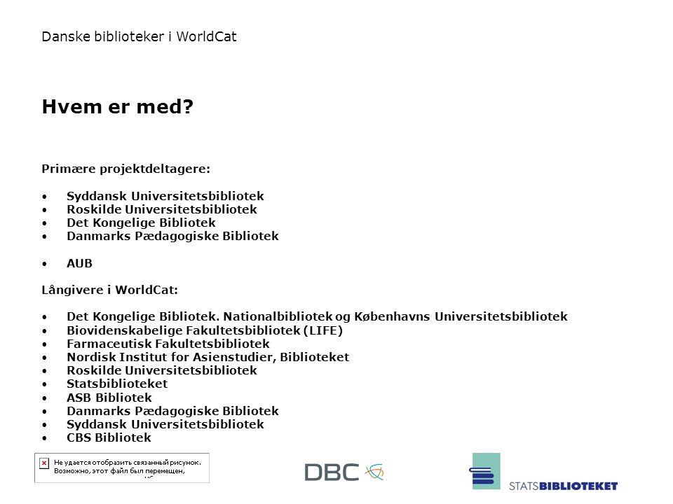 Hvem er med Primære projektdeltagere: Syddansk Universitetsbibliotek