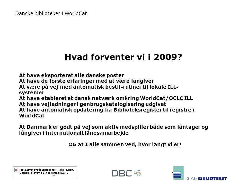 Hvad forventer vi i 2009 At have eksporteret alle danske poster