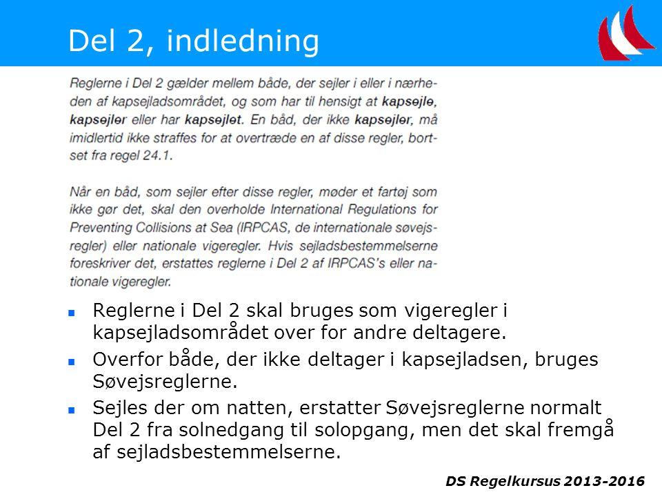 Del 2, indledning Reglerne i Del 2 skal bruges som vigeregler i kapsejladsområdet over for andre deltagere.