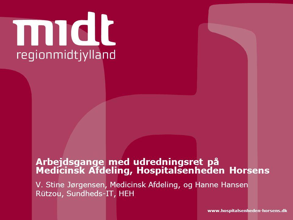 Arbejdsgange med udredningsret på Medicinsk Afdeling, Hospitalsenheden Horsens