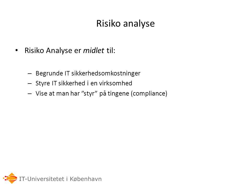 Risiko analyse Risiko Analyse er midlet til: