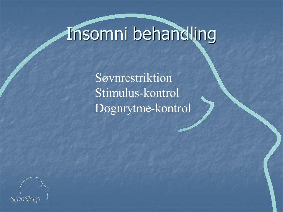 Insomni behandling Søvnrestriktion Stimulus-kontrol Døgnrytme-kontrol