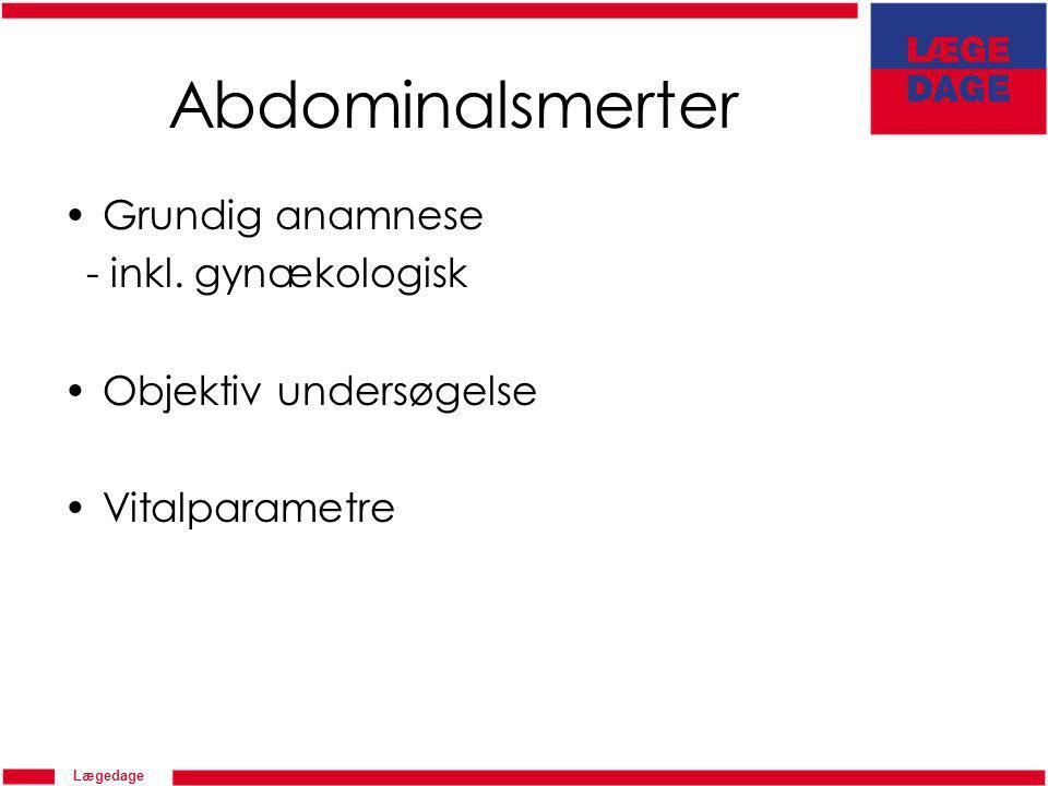 Abdominalsmerter Grundig anamnese - inkl. gynækologisk