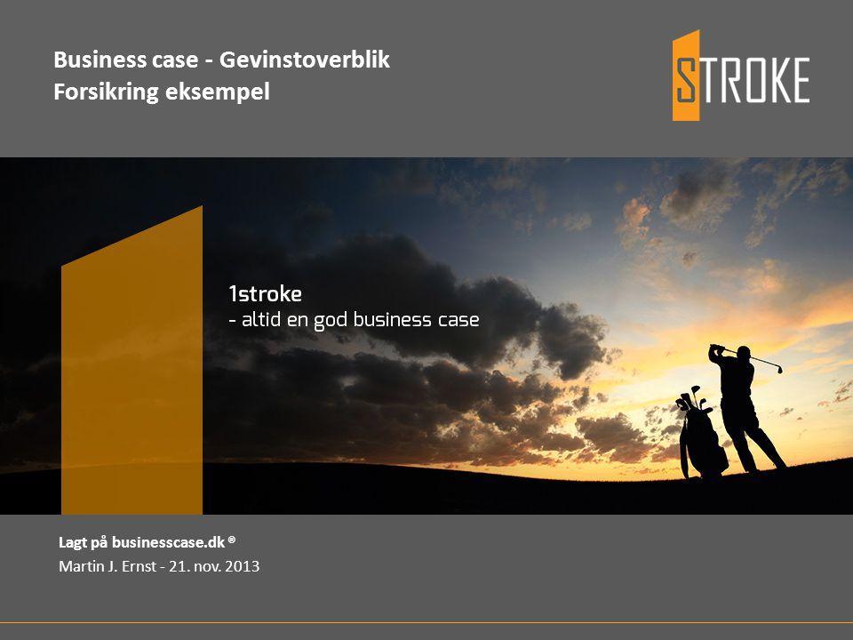 Business case - Gevinstoverblik Forsikring eksempel