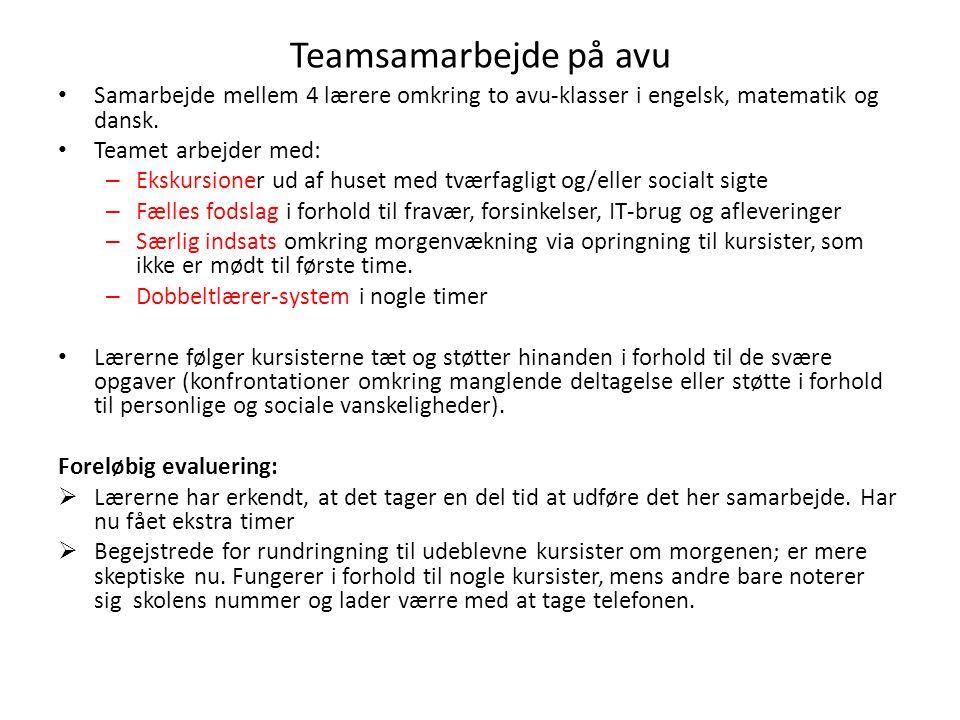 Teamsamarbejde på avu Samarbejde mellem 4 lærere omkring to avu-klasser i engelsk, matematik og dansk.