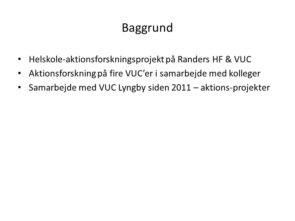 Baggrund Helskole-aktionsforskningsprojekt på Randers HF & VUC