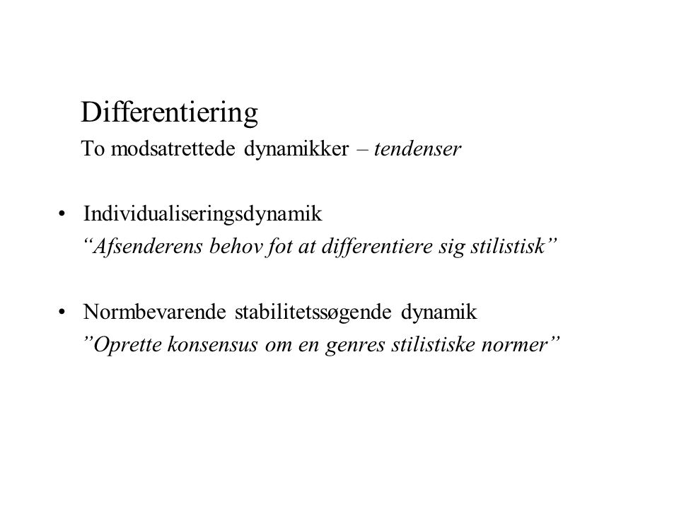Differentiering To modsatrettede dynamikker – tendenser