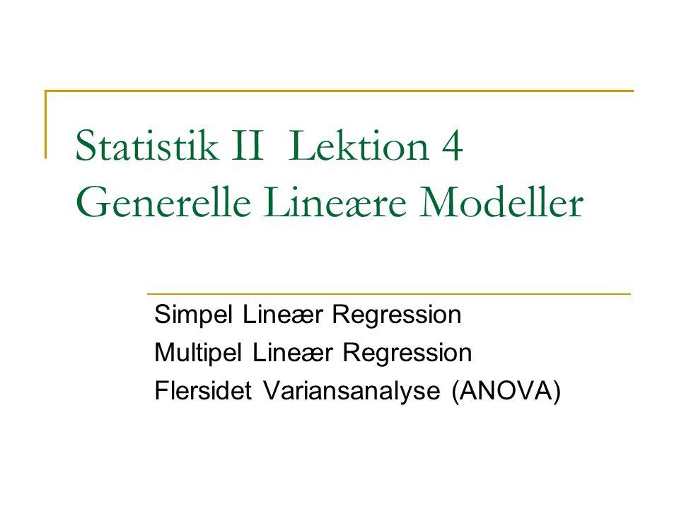 Statistik II Lektion 4 Generelle Lineære Modeller