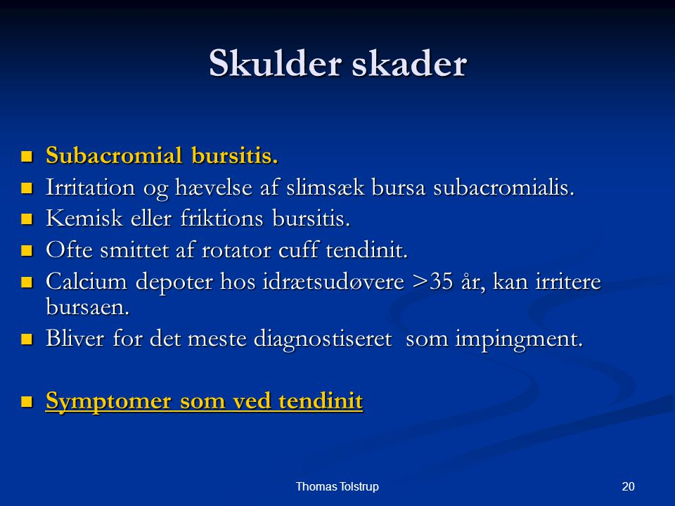 Skulder skader Subacromial bursitis.