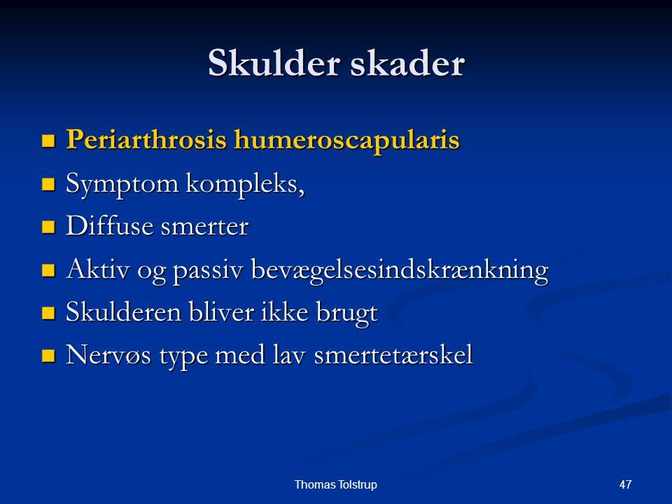 Skulder skader Periarthrosis humeroscapularis Symptom kompleks,