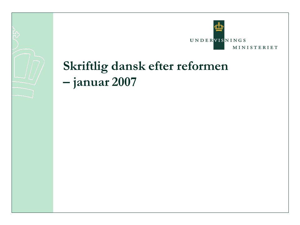 Skriftlig dansk efter reformen – januar 2007