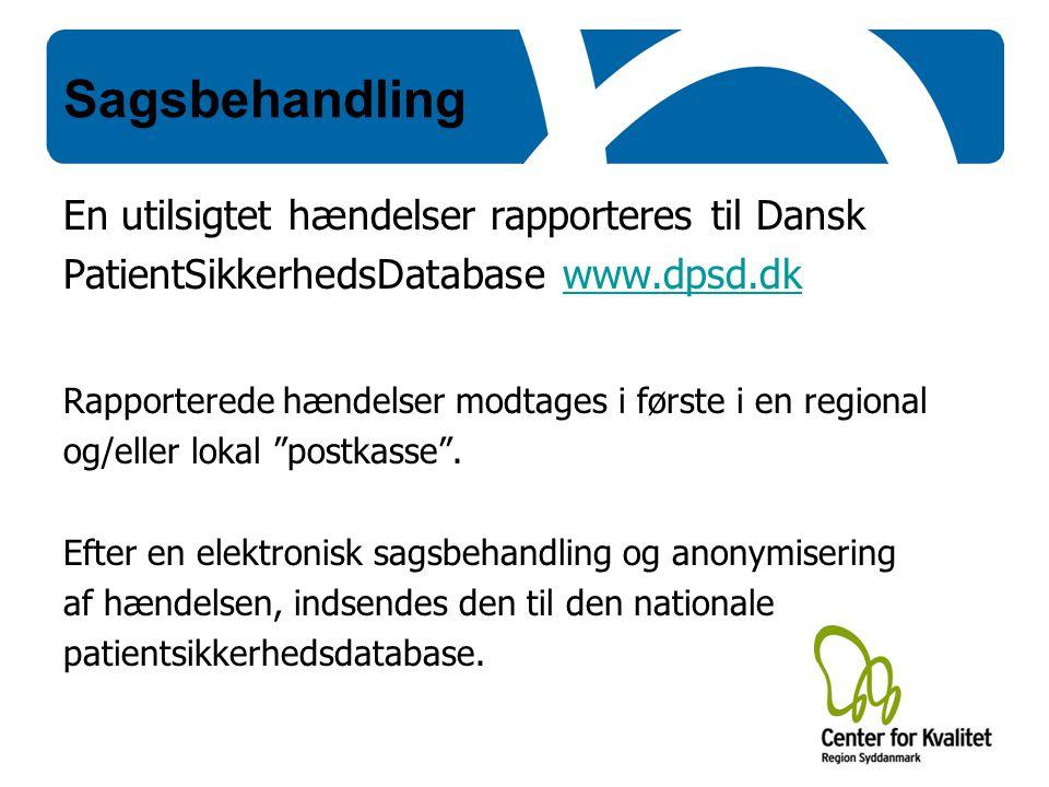 Sagsbehandling En utilsigtet hændelser rapporteres til Dansk