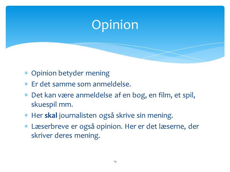 Opinion Opinion betyder mening Er det samme som anmeldelse.