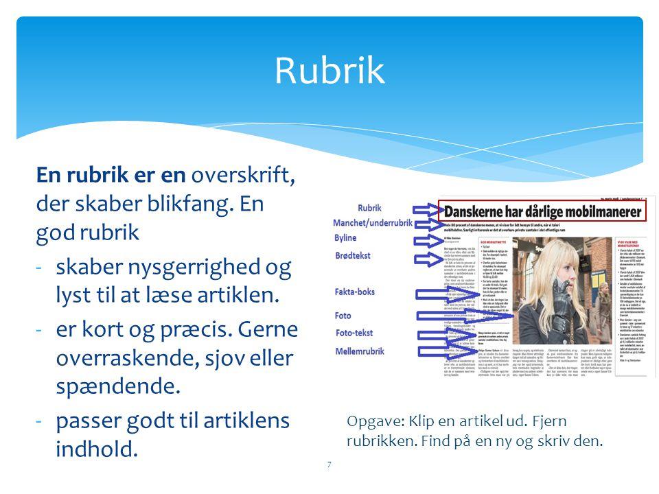 Rubrik En rubrik er en overskrift, der skaber blikfang. En god rubrik
